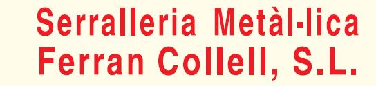 Serralleria Metàl.Lica Ferran Collell, S.L.