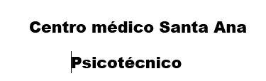 CENTRO MÉDICO SANTA ANA-PSICOTÉCNICO