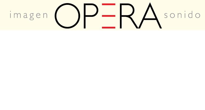 Ópera Imagen y Sonido
