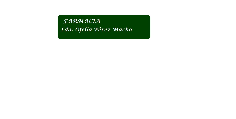 Farmacia Pérez Macho, Ofelia