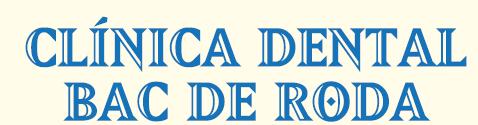 CLINICA DENTAL BAC DE RODA