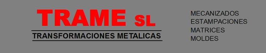 Trame Transformaciones Metalicas, S.L.