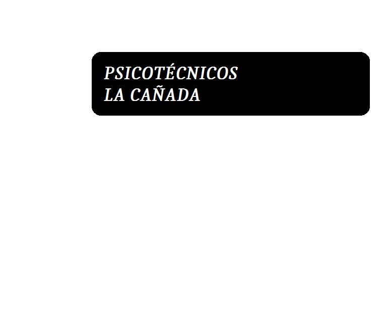 Psicotécnicos La Cañada