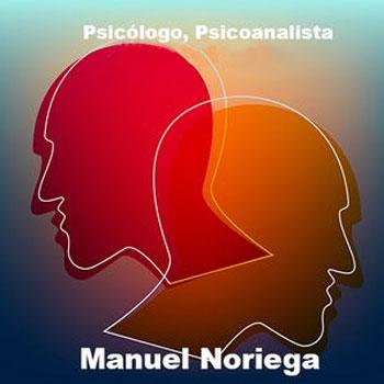 Psicólogo y Psicoanalista Manuel Noriega