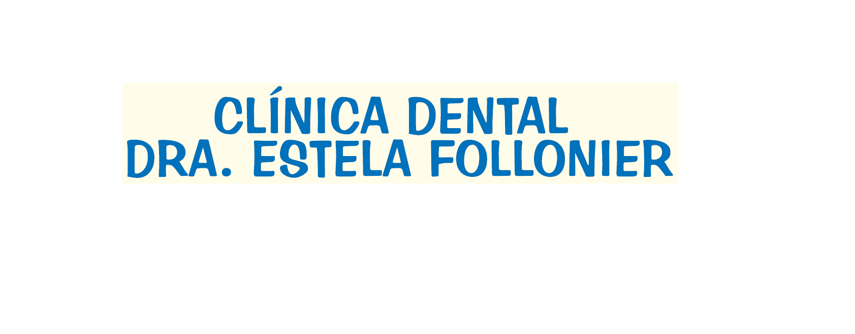 Clínica Dental Dra. Estela Follonier