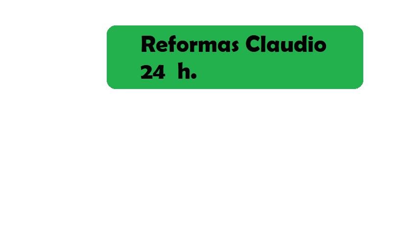 REFORMAS CLAUDIO 24 HORAS