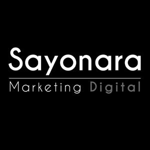 Sayonara Marketing Digital