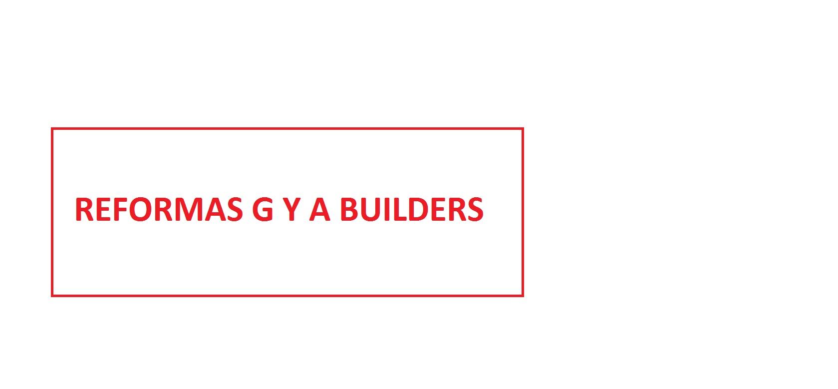 REFORMAS G Y A BUILDERS