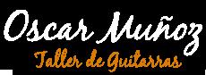 Luthier Óscar Muñoz