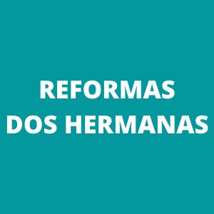 Reformas Dos Hermanas