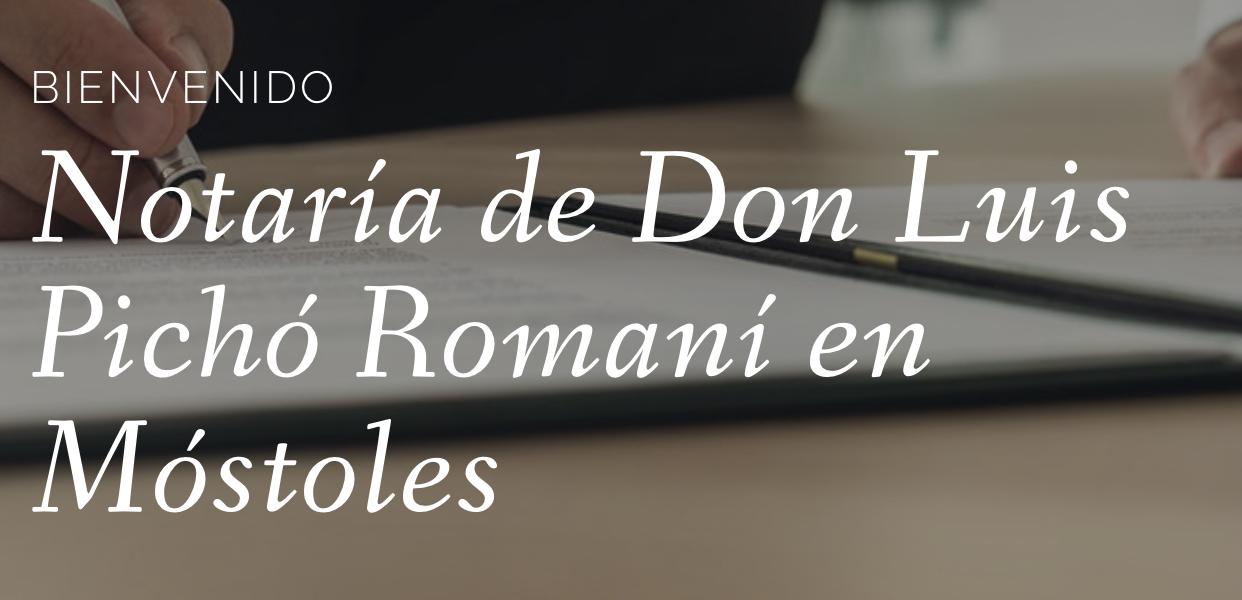 Notaría Móstoles Luis Pichó Romaní