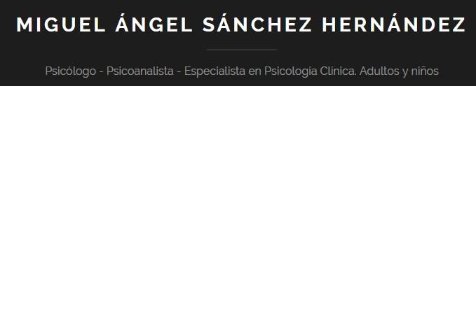 Miguel Ángel Sánchez Hernández. Psicólogo Clínico. Psicoanalista